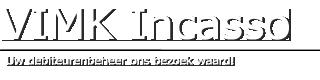 VIMK Incasso